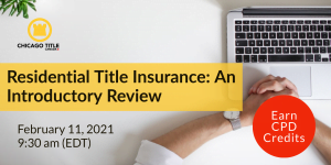 Residential Title Insurance- An Introductory Review Webinar