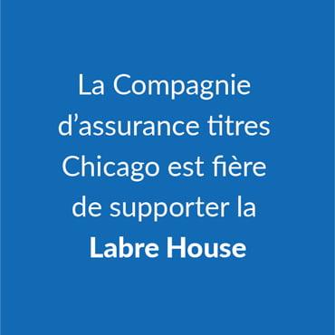 La Compagnie d'assurance titres Chicago est fière de supporter la Labre House