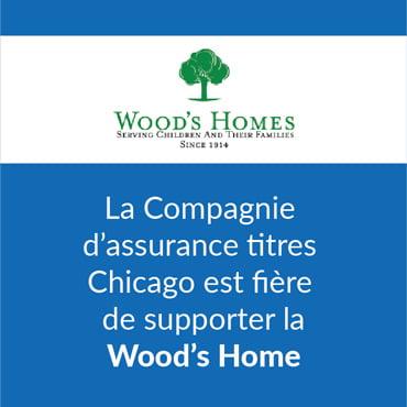 La Compagnie d'assurance titres Chicago est fière de supporter la Wood's Home