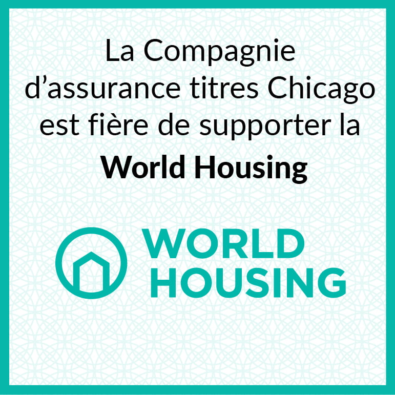 La Compagnie d'assurance titres Chicago est fière de supporter la World Housing