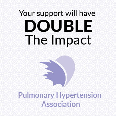 Your support will have double the impact. Proud to support Pulmonary Hypertension Awareness month