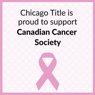 Chicago Title is proud to support Canadian Cancer Society