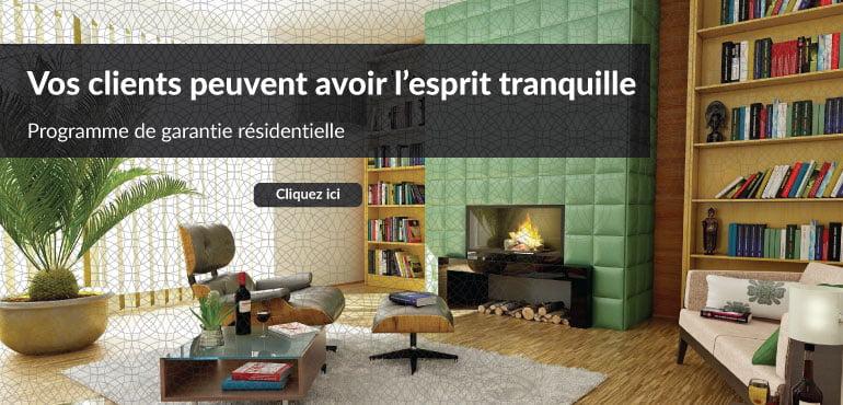 Vos clients peuvent avoir l'esprit tranquille - Programme de garantie résidentielle